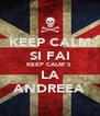 KEEP CALM SI FAI KEEP CALM'S  LA ANDREEA - Personalised Poster A4 size