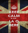 KEEP CALM SI HAI  LA O BERE - Personalised Poster A4 size