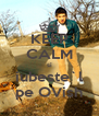KEEP CALM si iubeste`l pe OVish - Personalised Poster A4 size