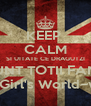 KEEP  CALM SI UITATE CE DRAGUTZI SUNT TOTII FANII ~Girl's World~v. - Personalised Poster A4 size