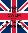 KEEP CALM SI VA  A FARE  SHOPPING! - Personalised Poster A4 size