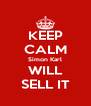 KEEP CALM Simon Karl WILL SELL IT - Personalised Poster A4 size