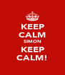 KEEP CALM SIMON KEEP CALM! - Personalised Poster A4 size