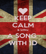 KEEP CALM & SING A SONG  WITH 1D - Personalised Poster A4 size