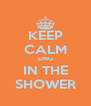KEEP CALM SING IN THE SHOWER - Personalised Poster A4 size