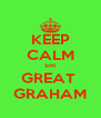 KEEP CALM SIR GREAT  GRAHAM - Personalised Poster A4 size