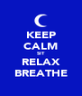 KEEP CALM SIT RELAX BREATHE - Personalised Poster A4 size