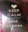 KEEP CALM siti nurliyani and syazwan  - Personalised Poster A4 size