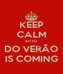 KEEP CALM SITIO DO VERÃO IS COMING - Personalised Poster A4 size