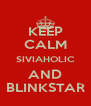 KEEP CALM SIVIAHOLIC AND BLINKSTAR - Personalised Poster A4 size