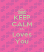 KEEP CALM SK Loves You - Personalised Poster A4 size