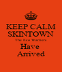 KEEP CALM SKINTOWN The Eco Warriers Have  Arrived - Personalised Poster A4 size