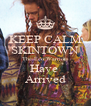 KEEP CALM SKINTOWN The Eco Warriors Have  Arrived - Personalised Poster A4 size