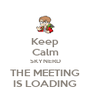 Keep Calm SKYNERD THE MEETING IS LOADING - Personalised Poster A4 size