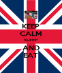 KEEP CALM SLEEP AND EAT - Personalised Poster A4 size