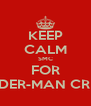 KEEP CALM SMC FOR SPIDER-MAN CREW - Personalised Poster A4 size