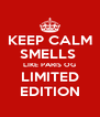 KEEP CALM SMELLS  LIKE PARIS OG LIMITED EDITION - Personalised Poster A4 size