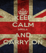 KEEP CALM SMILE AND CARRY ON - Personalised Poster A4 size