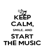 KEEP CALM, SMILE, AND START THE MUSIC - Personalised Poster A4 size