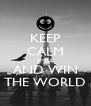 KEEP CALM SMILE AND WIN THE WORLD - Personalised Poster A4 size