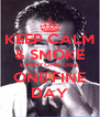 KEEP CALM & SMOKE EVERYONE DIES ONE FINE DAY - Personalised Poster A4 size