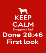 KEEP CALM Snappers lad Done 28:46 First look - Personalised Poster A4 size
