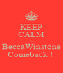 KEEP CALM so BeccaWinstone Comeback !  - Personalised Poster A4 size