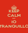 KEEP CALM SO IO TRANQUILLO - Personalised Poster A4 size