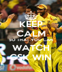 KEEP CALM SO THAT YOU CAN WATCH CSK WIN - Personalised Poster A4 size