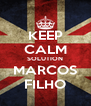 KEEP CALM SOLUTION MARCOS FILHO - Personalised Poster A4 size
