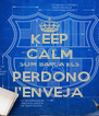KEEP CALM SOM BARCA ELS  PERDONO l'ENVEJA - Personalised Poster A4 size