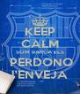 KEEP CALM SOM BARCA ELS  PERDONO l'ENVEJA - Personalised Poster A4 size