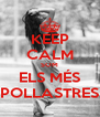 KEEP CALM SOM ELS MÉS POLLASTRES - Personalised Poster A4 size