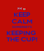 KEEP CALM SOMERSET'S KEEPING  THE CUP! - Personalised Poster A4 size