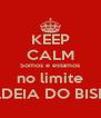 KEEP CALM Somos e estamos no limite ALDEIA DO BISPO - Personalised Poster A4 size