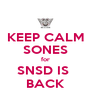KEEP CALM SONES for SNSD IS  BACK - Personalised Poster A4 size