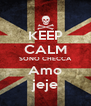 KEEP CALM SONO CHECCA Amo jeje - Personalised Poster A4 size