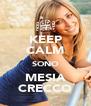 KEEP CALM SONO MESIA CRECCO - Personalised Poster A4 size