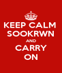 KEEP CALM  SOOKRWN AND CARRY ON - Personalised Poster A4 size