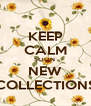 KEEP CALM SOON  NEW COLLECTIONS - Personalised Poster A4 size