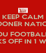 KEEP CALM SOONER NATION  OU FOOTBALL KICKS OFF IN 1 WEEK! - Personalised Poster A4 size