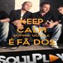 KEEP CALM SOPHIE GOMEZ É FÃ DOS  - Personalised Poster A4 size
