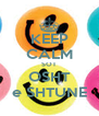 KEEP CALM SOT OSHT e SHTUNE - Personalised Poster A4 size
