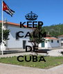 KEEP CALM sou DE CUBA - Personalised Poster A4 size