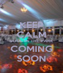 KEEP CALM SOUL IN THE PARK COMING SOON - Personalised Poster A4 size