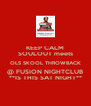 KEEP CALM SOULOUT meets OLS SKOOL THROWBACK @ FUSION NIGHTCLUB **IS THIS SAT NIGHT** - Personalised Poster A4 size