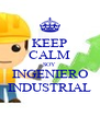 KEEP CALM SOY INGENIERO INDUSTRIAL - Personalised Poster A4 size