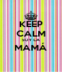 KEEP CALM SOY LA MAMÁ  - Personalised Poster A4 size