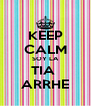 KEEP CALM SOY LA TIA  ARRHE - Personalised Poster A4 size
