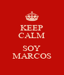 KEEP CALM  SOY MARCOS - Personalised Poster A4 size